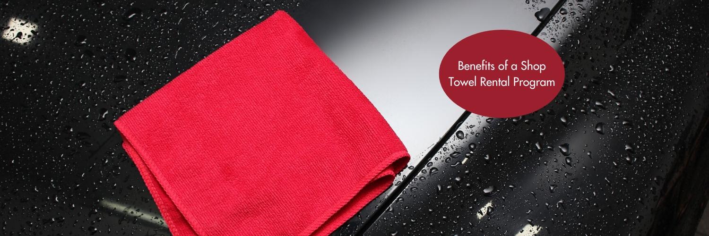 Benefits of a Shop Towel Rental Program