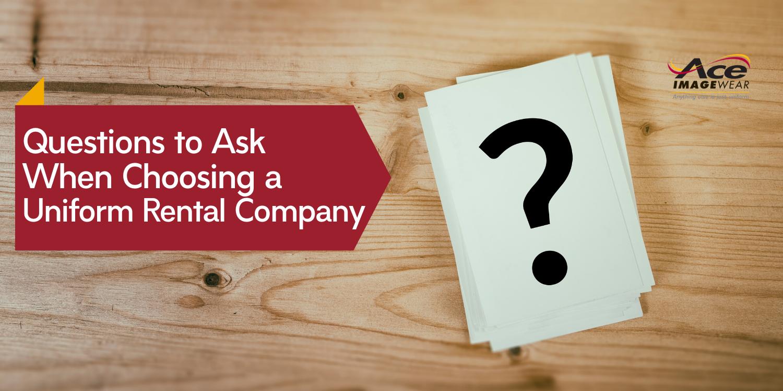 Questions to Ask When Choosing a Uniform Rental Company